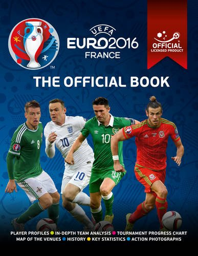 UEFA EURO 2016 The Official Book - Official licensed product of UEFA EURO 2016