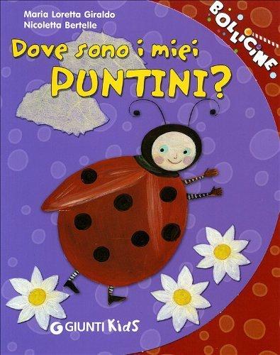 Dove sono i miei puntini? (Bollicine) di Giraldo, M. Loretta (2008) Tapa blanda