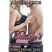 Daddy's PULSATING TABOO collection (20 books from Horny House Series) (Horny House Collections Book 6) (English Edition)