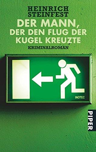 Preisvergleich Produktbild Der Mann, der den Flug der Kugel kreuzte: Kriminalroman