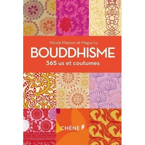 Bouddhisme 365 us et coutumes de Nicole Masson (16 janvier 2013) Broché