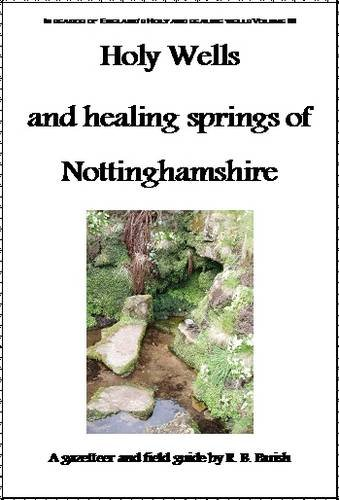 the-holy-wells-and-healing-springs-of-nottinghamshire-a-gazeteer-and-field-guide-to-holy-wells-miner