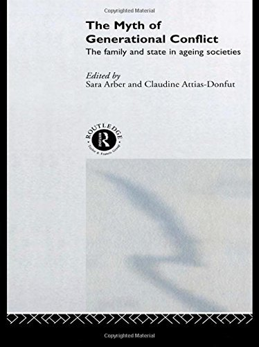 The Myth of Generational Conflict: The Family and State in Ageing Societies (Studies in European Sociology) (2000-03-15)