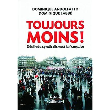 Toujours moins!: Déclin du syndicalisme à la française