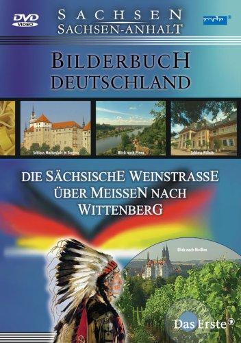 Deutschland: Die sächsische Weinstraße über Meißen nach Wittenberg