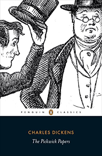 The Pickwick Papers: The Posthumous Papers of the Pickwick Club (Penguin Classics)