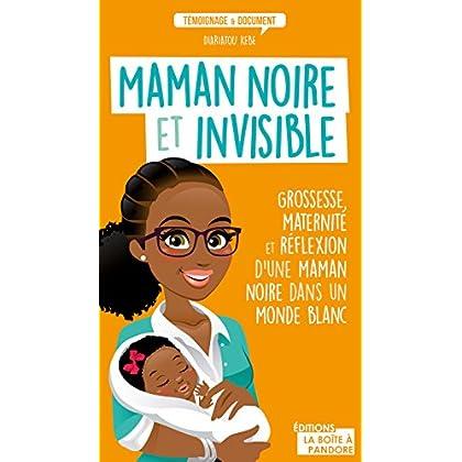 Maman noire et invisible: Grossesse, maternité et réflexion d'une maman noire dans un monde blanc (TEMOIGNAGE DOC)
