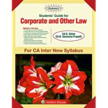 Padhuka's Students Guide For Corporate And Other Law: CA Inter New Syllabus- for May 2019 Exams and onwards