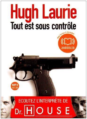 Tout est sous contrôle (cc) - Audiolivre - 1CD MP3 - 582 Mo de Hugh Laurie (2009)