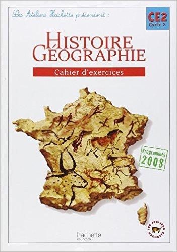 Histoire Géographie CE2 Cycle 3, Cahier d'exercices : Programmes 2008 de Maryse Clary,Geneviève Dermenjian ( 20 mai 2009 )