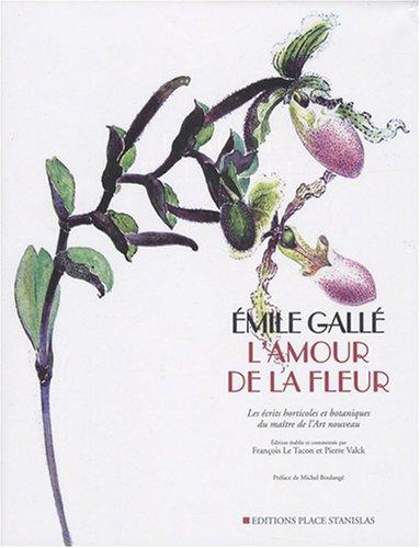 L'amour de la fleur : Les écrits horticoles et botaniques du maître de l'Art nouveau
