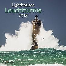 Leuchttürme 2018 -Meerkalender, Strandkalender, Landschaftskalender 2018  -  30 x 30 cm