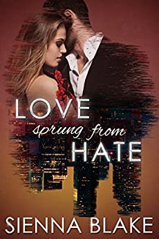 Love Sprung From Hate: A Dark Mafia Romance (Dark Romeo Book 1) by [Blake, Sienna]
