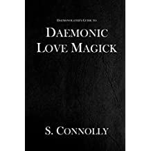 Daemonic Love Magick (The Daemonolater's Guide Book 8) (English Edition)