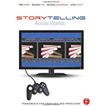 Transmedia for Creatives and Producers: Storytelling Across Worlds