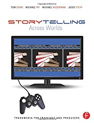 Storytelling Across Worlds: Transmedia for Creatives and Producers