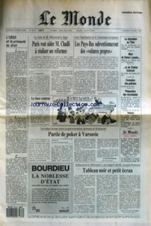 MONDE (LE) [No 13722] du 10/03/1989 - L'URSS ET LA PRIMAUTE DU DROIT - PARIS VEUT AIDER M. CHADLI A REALISER SES REFORMES PAR FREDERIC FRITSCHER - LES PAYS-BAS SUBVENTIONNERONT DES VOITURES PROPRES - LE FAUX CONTRAT CONGOLAIS - PARTIE DE POKER A VARSOVIE PAR SYLVIE KAUFFMANN - TABLEAU NOIR ET PETIT ECRAN PAR JEAN-JACQUES BOZONNET - LA REPRESSION AU TIBET - MORT DE ROBERT LACOSTE-Â - -Â ET DE CHARLES EXBRAYAT - FORMATION DES POLICIERS - PREPARATION DES MUNICIPALES - DEBATS.