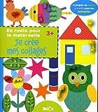 Loisirs créatifs pour la maternelle - Collages (En route pour la maternelle)