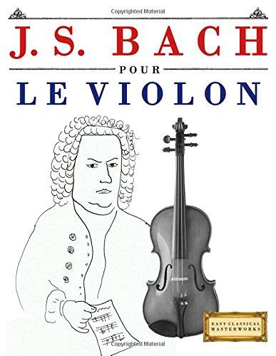 J. S. Bach pour le Violon: 10 pièces faciles pour le Violon débutant livre