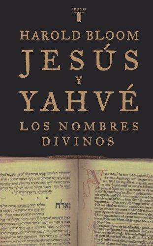 Jesus Y Yahve/jesus And Yahweh: Los Nombres Divinos/the Names Divine