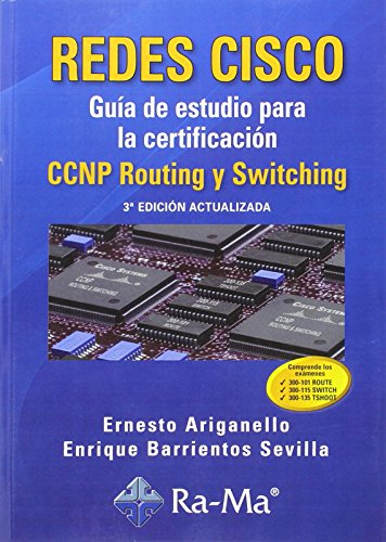Redes Cisco. Guia Estudio Certif.Ccnp (3 por ERNESTO/BARRIENTOS SEVILLA,E. ARIGANELLO