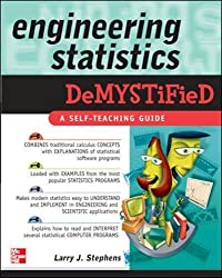 Engineering Statistics Demystified: A Self-teaching Guide