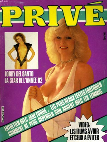 Prive magazine n° 55 - lorry del santo - la star de l'annee 82 - entretien avec jane fonda - les plus beaux textes erotiques - video: les films a voir et caux a eviter...