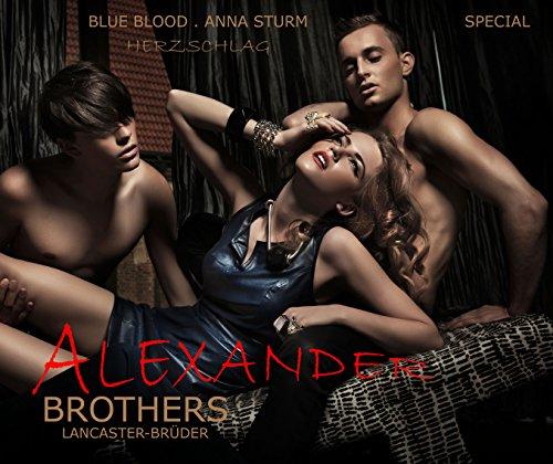 BROTHERS: Alexander (BLUE BLOOD . Herzschlag . Lancaster-Brüder SPECIAL) von [Sturm, Anna]