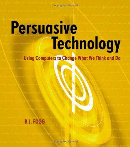 Persuasive Technology: Using Computers to Change What We Think and Do (Interactive Technologies) por B. J. Fogg