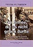 Die Armee, die es nicht geben durfte: Russen in deutscher Uniform und ihre Rettung in Liechtenstein (Livre en allemand)