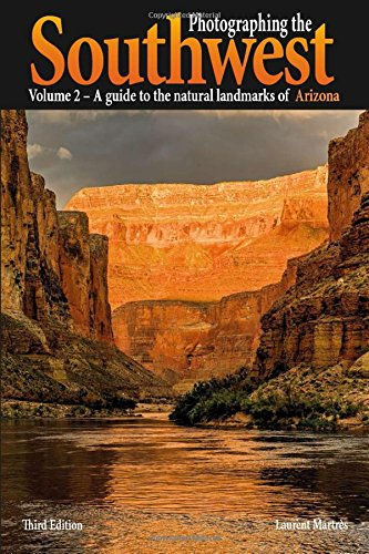 Photographing the Southwest Vol. 2 - Arizona (3rd Edition):: A Guide to the Natural Landmarks of Arizona