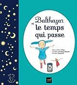 Balthazar et le temps qui passe - Pédagogie Montessori