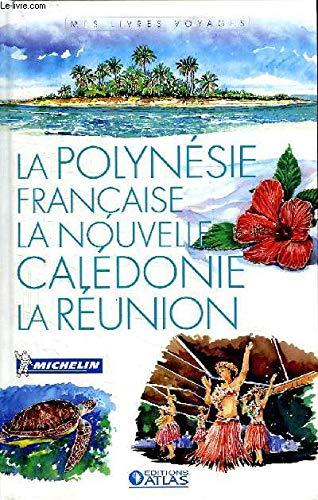 La Polynésie Française La Nouvelle Calédonie La Réunion