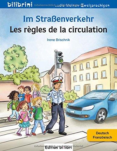 Im Straßenverkehr: Kinderbuch Deutsch-Französisch
