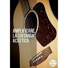 Amplificare la chitarra acustica
