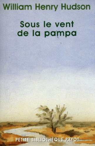 Sous le vent de la pampa par William Henry Hudson