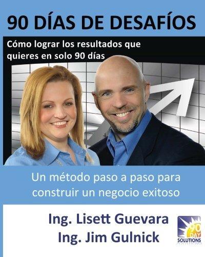 90 D??as de Desaf??os: C??mo lograr los resultados que quieres en solo 90 d??as by Lisett Guevara (2013-09-04)