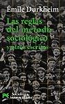 Las reglas del método sociológico y otros escritos par Durkheim