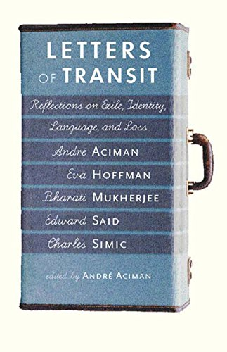 Letters of Transit: Reflections on Exile, Identity, Language and Loss by Andre Aciman (1-Jan-1997) Paperback