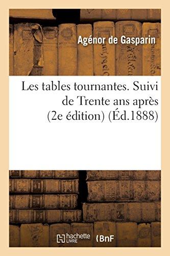 Les tables tournantes. Suivi de Trente ans après (2e édition) par Agénor de Gasparin