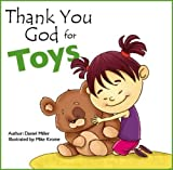 Thank You God for Toys: A Child Thanks God for His Toys