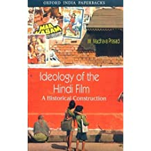 Ideology of the Hindi Film: A Historical Construction by M. Madhava Prasad (2001-01-25)