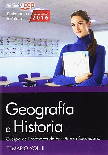 Cuerpo de Profesores de Enseñanza Secundaria. Geografía e Historia. Temario Vol. II. - 9788468168487