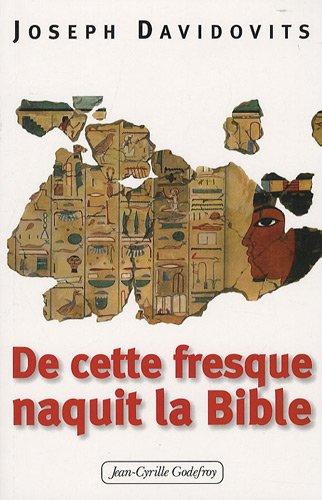 De cette fresque naquit la Bible par Joseph Davidovits