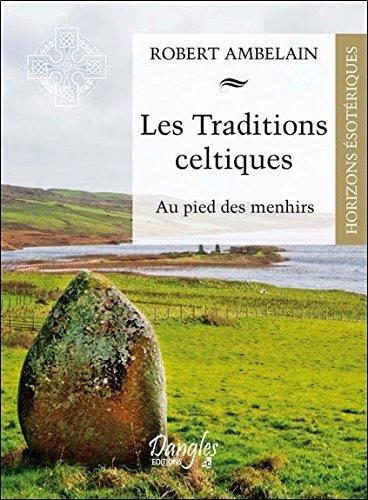 Les traditions celtiques - Au pied des menhirs par Robert Ambelain