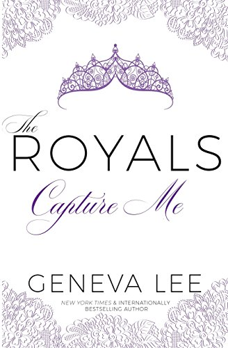 Capture Me (The Royals, Band 6)
