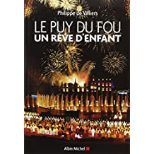 Le Puy du Fou: Un rêve d'enfant. Entretien avec Michel Chamard