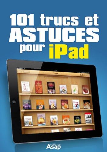 101 trucs et astuces pour iPad (French Edition)