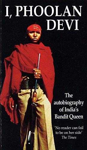 I, Phoolan Devi: The Autobiography of India's Bandit Queen