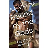 Bound by the Gods: Gay BDSM Romance (Bound to the God's of Egypt Book 1) (English Edition)